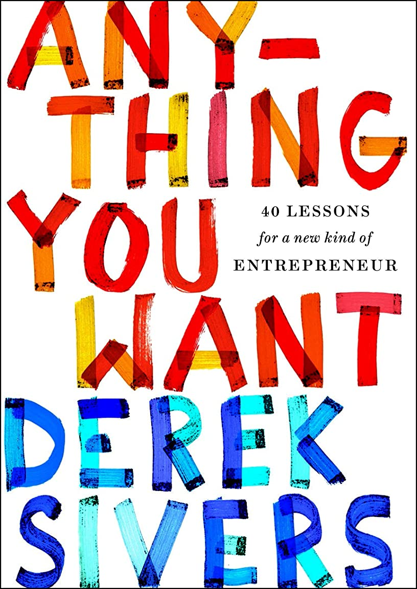 バックグラウンド利用可能家庭Anything You Want: 40 Lessons for a New Kind of Entrepreneur (English Edition)
