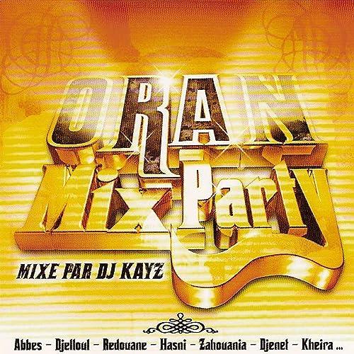 PARTY DJ MIX TÉLÉCHARGER GRATUITEMENT KAYZ 7 ORAN