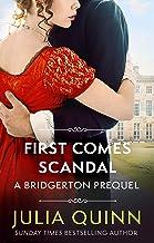 First Comes Scandal: A Bridgerton Prequel (The Rokesbys Book 4)