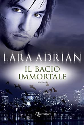 Il bacio immortale (Leggereditore Narrativa)