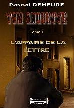 L'affaire de la lettre: Série policière (Tom Anquette t. 1) (French Edition)