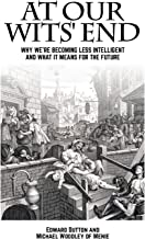 At Our Wits' End: Why We're Becoming Less Intelligent and What it Means for the Future (Societas) (English Edition)