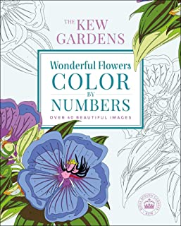 The Kew Gardens Wonderful Flowers Color-by-Numbers: Over 40 Beautiful Images