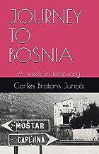 Journey to Bosnia: A week in February