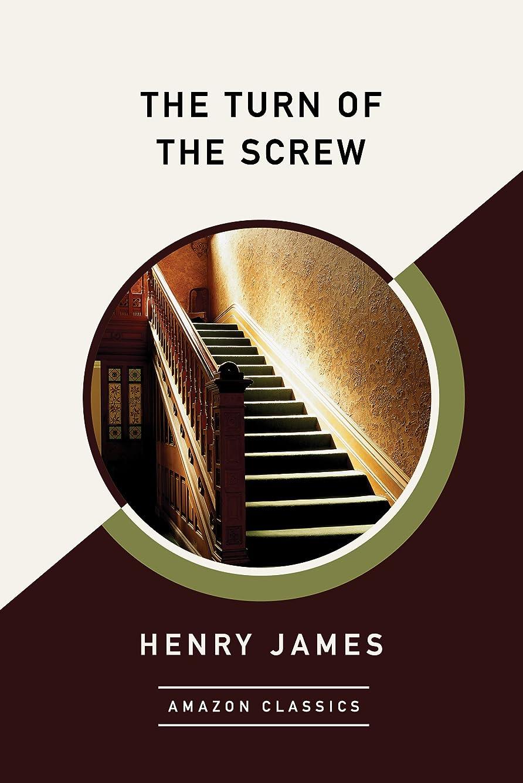 男らしい変色する強大なThe Turn of the Screw (AmazonClassics Edition) (English Edition)