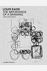 Louis Kahn: The Importance of a Drawing Hardcover