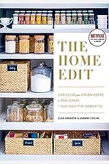 The home edit: Una guida per organizzare e realizzare i tuoi obiettivi domestici (Italian Edition) Kindle Edition