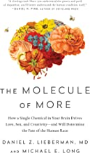 The Molecule of More: How a Single Chemical in Your Brain Drives Love, Sex, and Creativity - And Will Determine the Fate o...