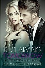 Reclaiming Tomorrow: Kingsley series book 3 Kindle Edition