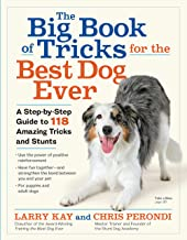 Best The Big Book of Tricks for the Best Dog Ever: A Step-by-Step Guide to 118 Amazing Tricks and Stunts Review