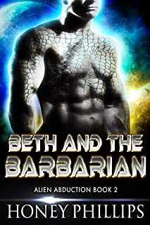Beth and the Barbarian: A SciFi Alien Romance (Alien Abduction Book 2) (English Edition)