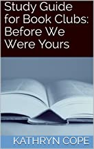 Study Guide for Book Clubs: Before We Were Yours (Study Guides for Book Clubs)