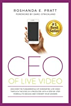 CEO OF LIVE VIDEO: Discover The Fundamentals Of Dominating Live Video Through The Eyes Of A Producer, With A Step-By-Step Formula To Engage And Convert Your Viewers