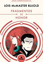 Fragmentos de honor (Las aventuras de Miles Vorkosigan 1) (Spanish Edition)