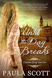 Until the Day Breaks (California Rising Book 1) (English Edition)