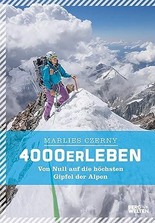 pdf 4000er Leben: Von Null auf die höchsten Gipfel der Alpen by Marlies Czerny,Gerlinde Kaltenbrunner PDF Reading PDF