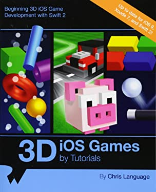 3D iOS Games by Tutorials: Beginning 3D iOS Game Development with Swift 2