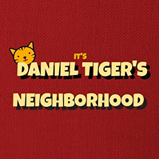 It's Daniel Tiger's Neighborhood (Daniel Tiger's Opening Theme)