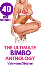 The Ultimate Bimbo Anthology: 40 Hot Bimbofication Stories