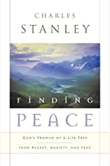 Finding Peace: God's Promise of a Life Free from Regret, Anxiety, and Fear Kindle Edition