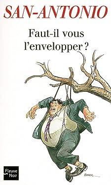 Faut-il vous l'envelopper ? (SAN ANTONIO t. 71) (French Edition)