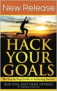 Hack Your Goals: The Step-by-Step Guide to Achieving Success