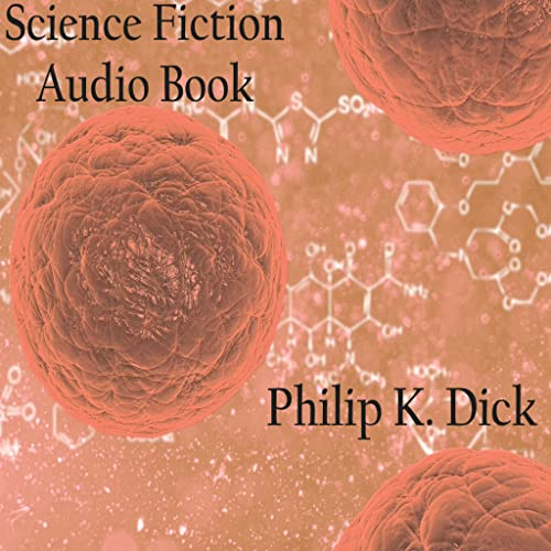 AudioBook - Anthology Of Phillip K Dick Science Fiction Stories