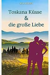 Toskana Küsse und die große Liebe: Italien Liebesroman (German Edition) Format Kindle