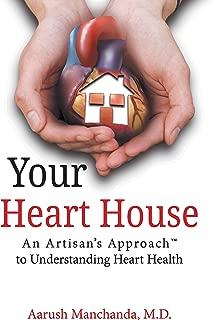 Your Heart House: An Artisan's Approach™ to Understanding Heart Health