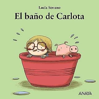 El baño de Carlota (Primeros Lectores (1-5 Años) - Mi Primera Sopa De Libros) (Spanish Edition)