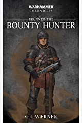 Brunner the Bounty Hunter (Warhammer Chronicles) Kindle Edition