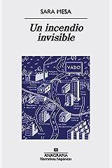 Un incendio invisible (Narrativas hispánicas nº 579) (Spanish Edition) Kindle Edition