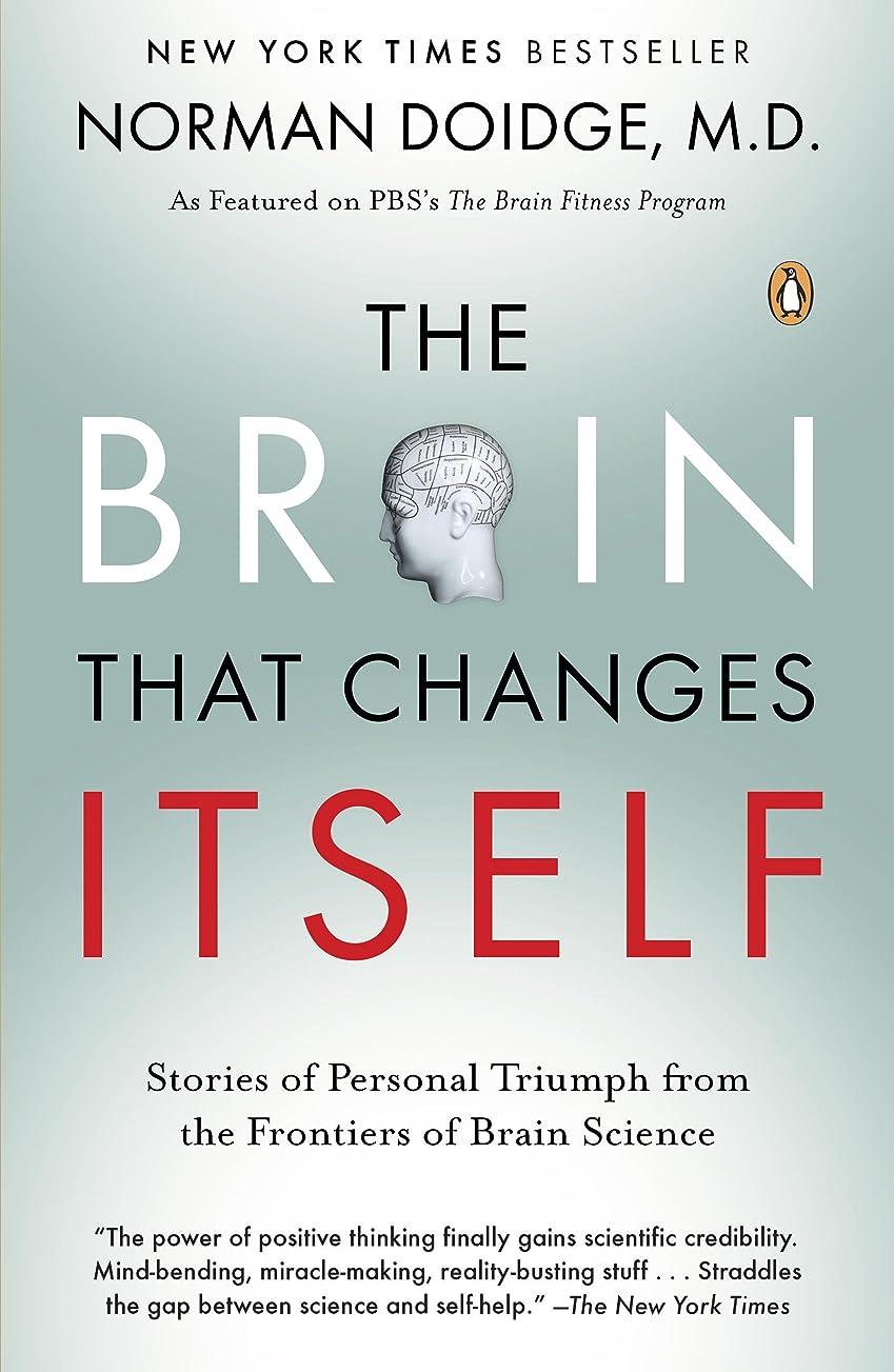 販売員内部感謝しているThe Brain That Changes Itself: Stories of Personal Triumph from the Frontiers of Brain Science (James H. Silberman Books) (English Edition)