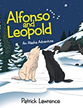 Alfonso and Leopold: An Alaska Adventure