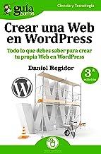 GuíaBurros Crear una Web en WordPress: Todo lo que debes saber para crear tu própia Web en WordPress (Spanish Edition)