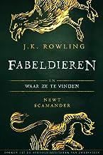 Fabeldieren en Waar Ze Te Vinden (Uit de schoolbibliotheek van Zweinstein Book 1) (Dutch Edition)