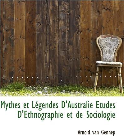 Mythes et Légendes DAustralie Etudes DEthnographie et de Sociologie