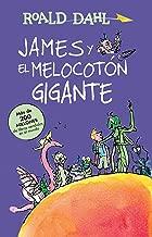 James y el melocotón gigante / James and the Giant Peach: COLECCIoN DAHL (Roald Dalh Colecction) (Spanish Edition)