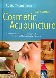 Cosmetic Acupuncture, Second Edition: A Traditional Chinese Medicine Approach to Cosmetic and Dermatological Problems