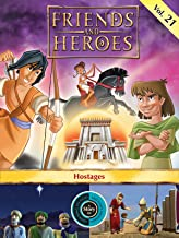 Friends and Heroes, Volume 21 - Hostages