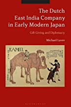 The Dutch East India Company in Early Modern Japan: Gift Giving and Diplomacy (English Edition)