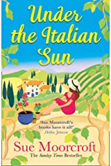 Under the Italian Sun: Escape with the new summer holiday read from the Sunday Times bestseller, perfect for romance fans everywhere! Kindle Edition