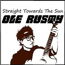 Straight Towards the Sun