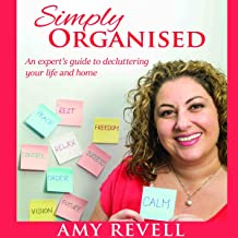 Simply Organised: An Expert's Guide to Decluttering Your Life and Home