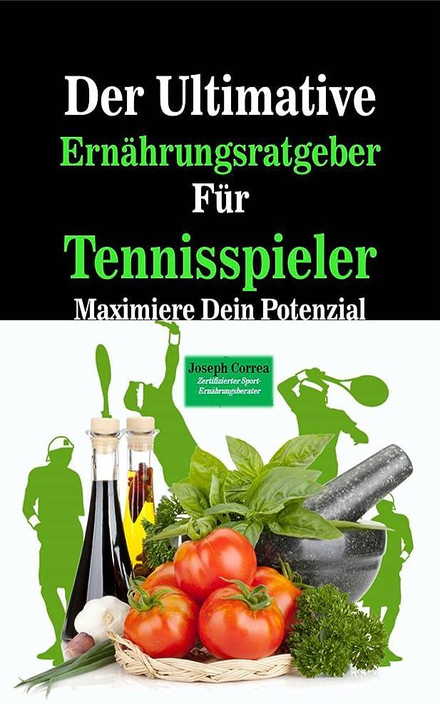 バンガローコショウ珍しいDer Ultimative Ern?hrungsratgeber Für Tennisspieler: Maximiere Dein Potenzial (German Edition)