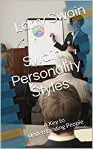 Swain Personality Styles: A Key to Understanding People