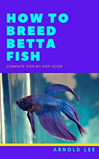 How To Breed Betta Fish: Complete Step by Step Guide