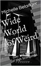 Wide World of Weird: Over 100 Reports of High Strangeness