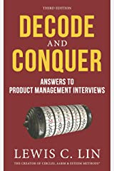 Decode and Conquer: Answers to Product Management Interviews Kindle Edition