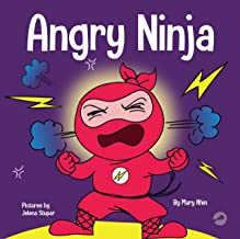 Angry Ninja: A Children's Book About Fighting and Managing Emotions of Anger (Ninja Life Hacks 2)